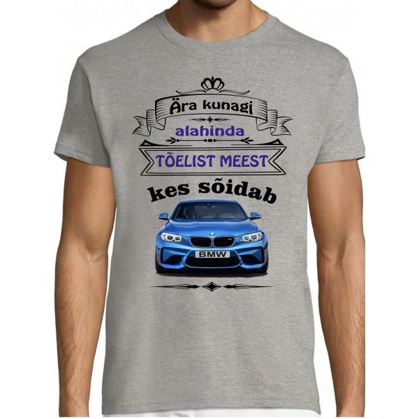 Ära kunagi alahinda tõelist meest kes sõidab BMW  T-särk