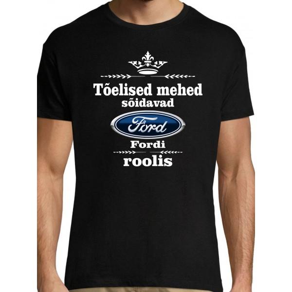 Tõelised mehed sõidavad Fordi roolis T-särk