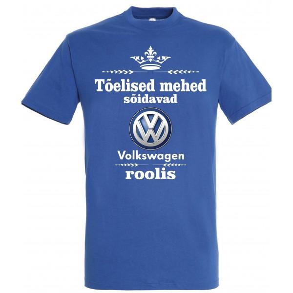Tõelised mehed sõidavad Volkswagen roolis T-särk