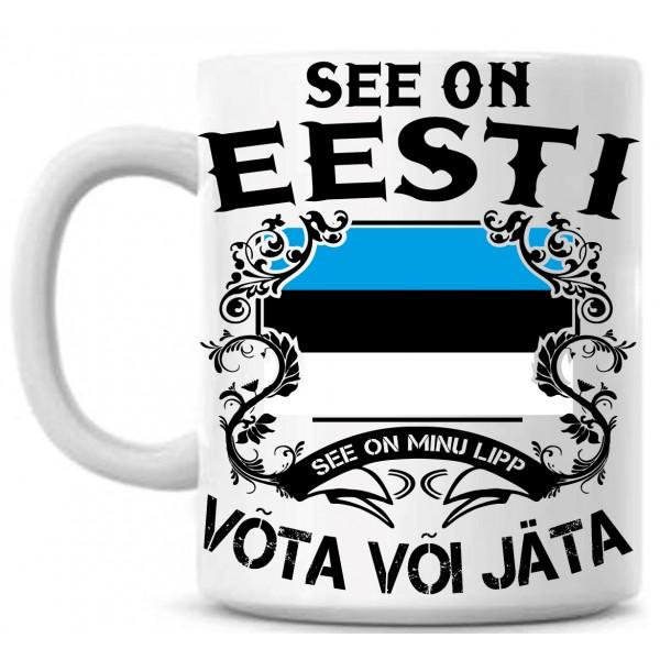 See on eesti see on minu lipp võta või jäta tass