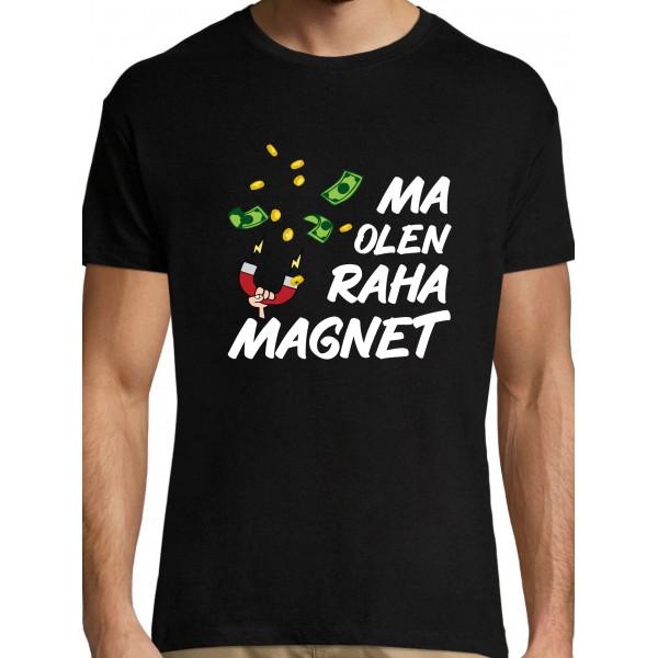 Ma olen raha magnet T-särk Meestele / Naistele