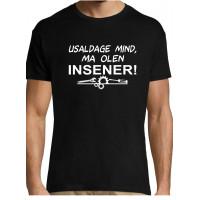 Usaldage mind ma olen INSENER /Meeste - Naiste T-särk
