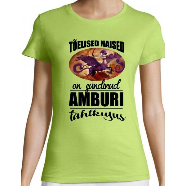 Tõelised naised on sündinud Amburi tähtkujus T-särk