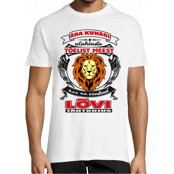 Ära kunagi alahinda tõelist meest kes on sündinud Lõvi tähtkujus T-särk