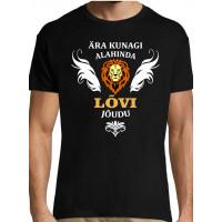 Ära kunagi alahinda Lõvi jõudu T-särk Meestele / Nasitele
