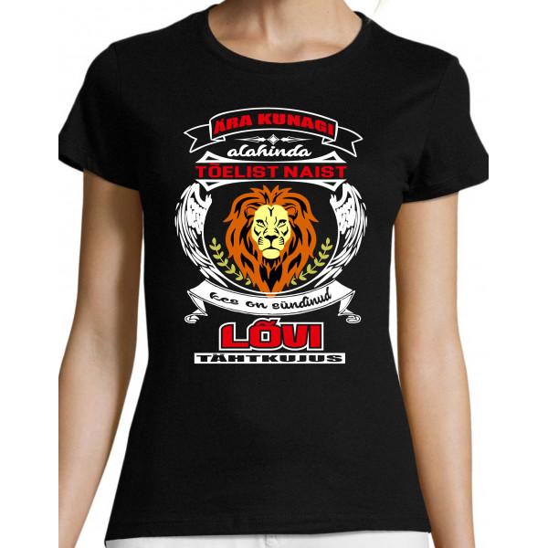 Ära kunagi alahinda tõelist naist kes on sündinud Lõvi tähtkujus  T-särk