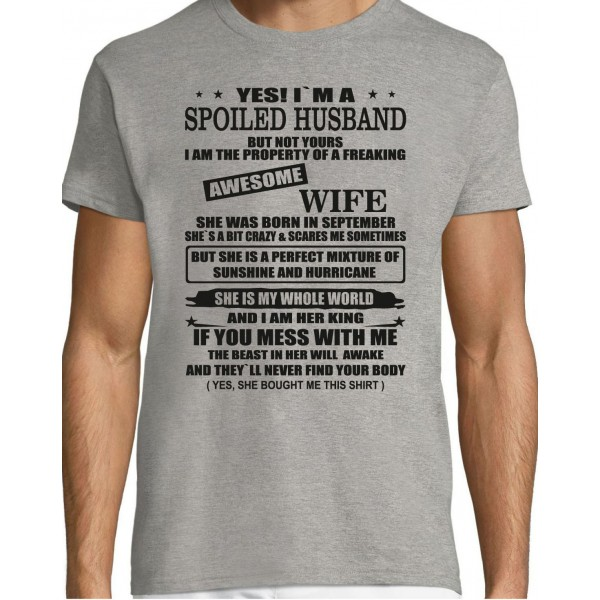 Yes i m a spoiled husband but not yours i am ...T-särk