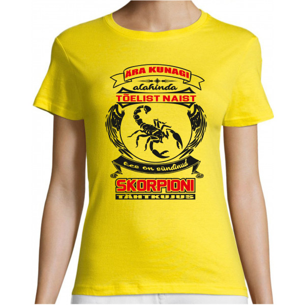 Ära kunagi alahinda tõelist naist kes on sündinud skorpioni tähtkujus T-särk