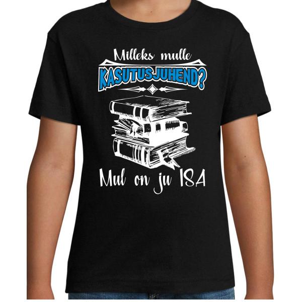 Mileks mulle kasutusjuhend mul on ju ISA T-särk