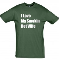I love my smokin hot wife T-särk