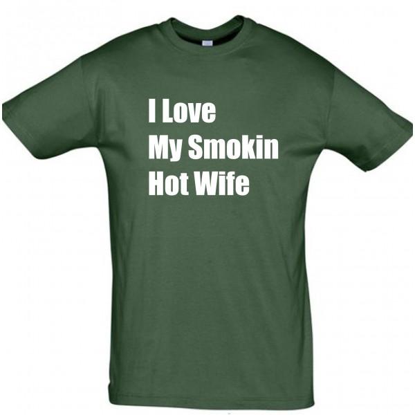 I love my smokin hot wife T-särk