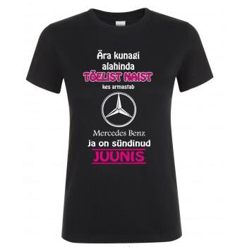 Ära kunagi alahinda tõelist naist kes armastab Mercedes Benz ja on sündinud