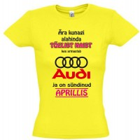 Ära kunagi alahinda tõelist naist kes armastab Audi ja on sündinud