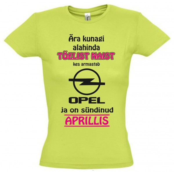 Ära kunagi alahinda tõelist naist kes armastab Opel ja on sündinud