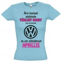 Ära kunagi alahinda tõelist naist kes armastab Volkswagen ja on sündinud