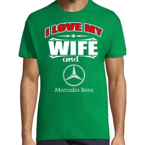 I love my wife and Mercedes Benz T-särk