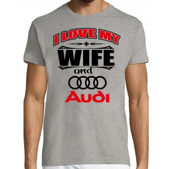 I love my wife and Audi T-särk