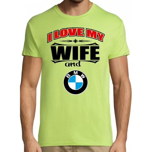 I love my wife and BWW T-särk