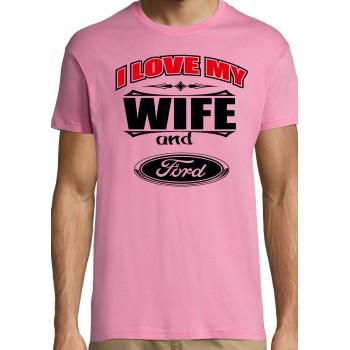 I love my wife and Ford T-särk