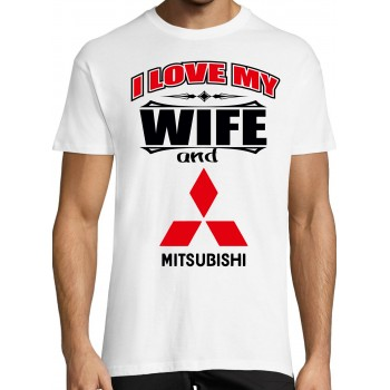 I love my wife and Mitsubishi T-särk