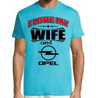 I love my wife and Opel T-särk