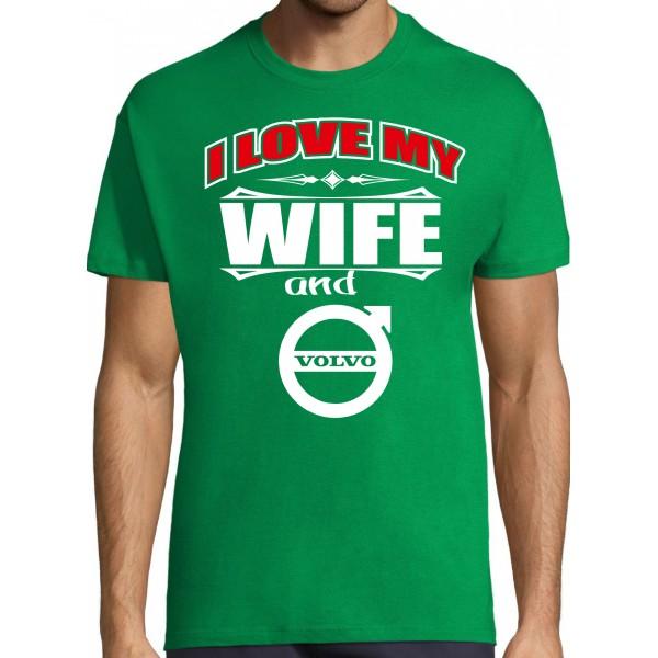 I love my wife and Volvo T-särk