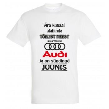 Ära kunagi alahinda meest kes armastab Audi ja on sündinud