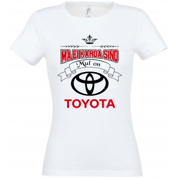 Ma ei karda sind Mul on Toyota T-särk
