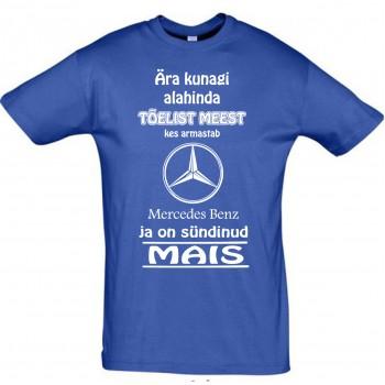 Ära kunagi alahinda meest kes armastab Mercedes Benz ja on sündinud