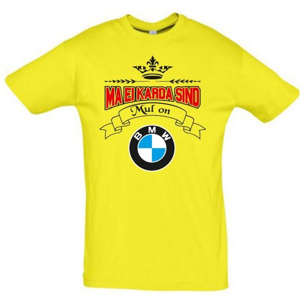Ma ei karda sind Mul on BMW T-särk