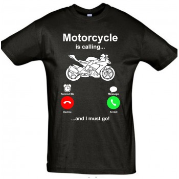 Motorcycle is calling and i must go T-särk