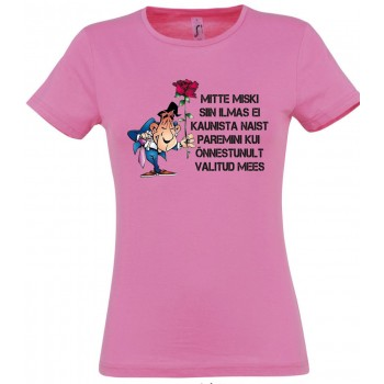 Mitte miski siin ilmas ei kaunista naist paremini kui õnnestunult valitud mees T-särk