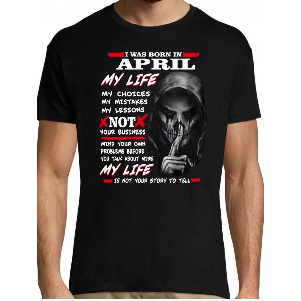 I was born in april my life my choices T-särk