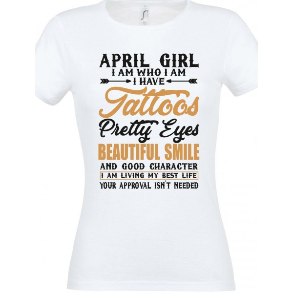 Aprill girl i am who i am  Naiste T- särk