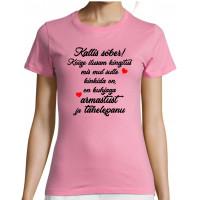 Kallis sõber Kõige ilusam kingitus mis mul sulle kinkida on T-särk