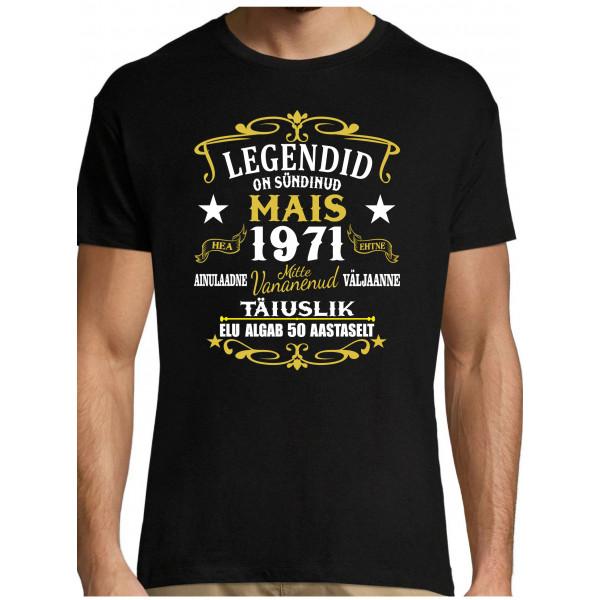 Legendid on sündinud ...  T-särk Naiste /Meeste - Aastat, kuud, vanust saab ise valida