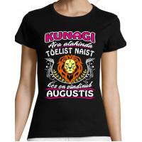 Kunagi ära alahinda tõelist Naist kes on sündinud augustis Lõvi  T-särk