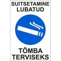 Suitsetamine lubatud tõmba terviseks 20 x 30 cm / PVC alusel