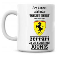Ära kunagi alahinda tõelist meest, kes armastab Ferrari ja on sündinud tass