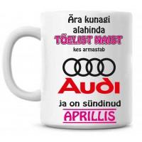 Ära kunagi alahinda tõelist naist, kes armastab Audi ja on sündinud tass