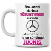 Ära kunagi alahinda tõelist naist, kes armastab Mercedes Benz ja on sündinud tass