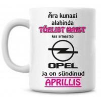 Ära kunagi alahinda tõelist naist, kes armastab Opel ja on sündinud tass