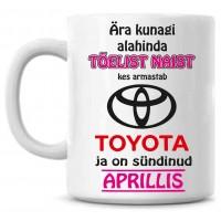 Ära kunagi alahinda tõelist naist, kes armastab Toyota ja on sündinud tass