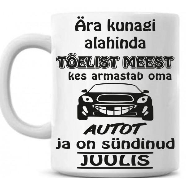 Ära kunagi alahinda tõelist meest kes armastab oma autot ja on sündinud ... tass