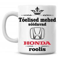Tõelised mehed sõidavad Honda roolis  tass