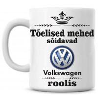 Tõelised mehed sõidavad Volkswagen roolis  tass