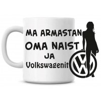 Ma armastan oma naist ja Volkswagenit tass