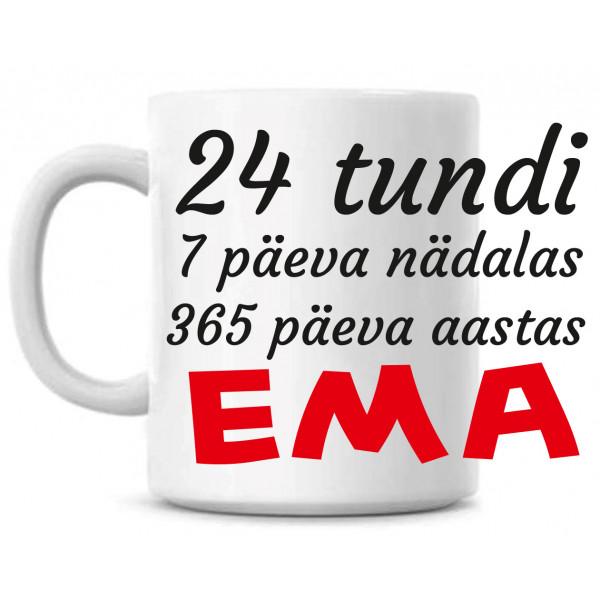 24 tundi 7 päeva nädalas 365 päeva aastas EMA tass