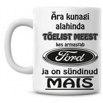 Ära kunagi alahinda tõelist meest, kes armastab Ford ja on sündinud tass