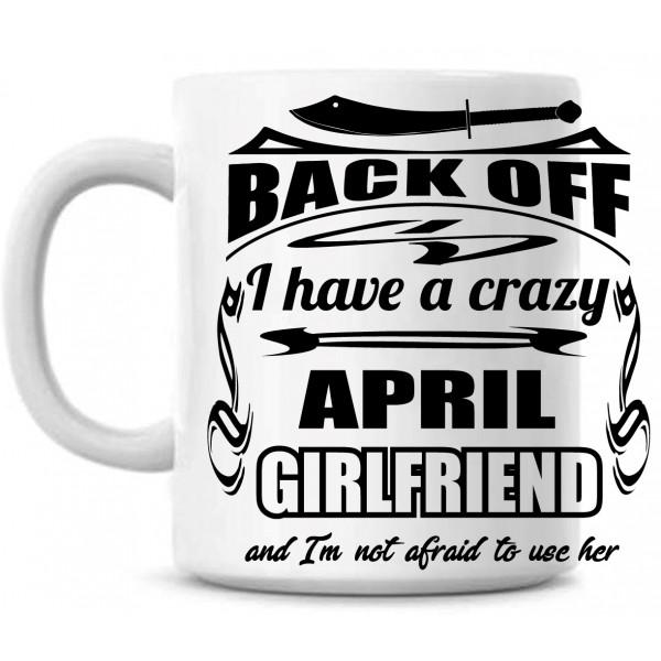 Back off I have a crazy  april tass